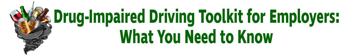 Tornado logo with Drug Impaired Driving Toolkit for Employers - What You Need to Know